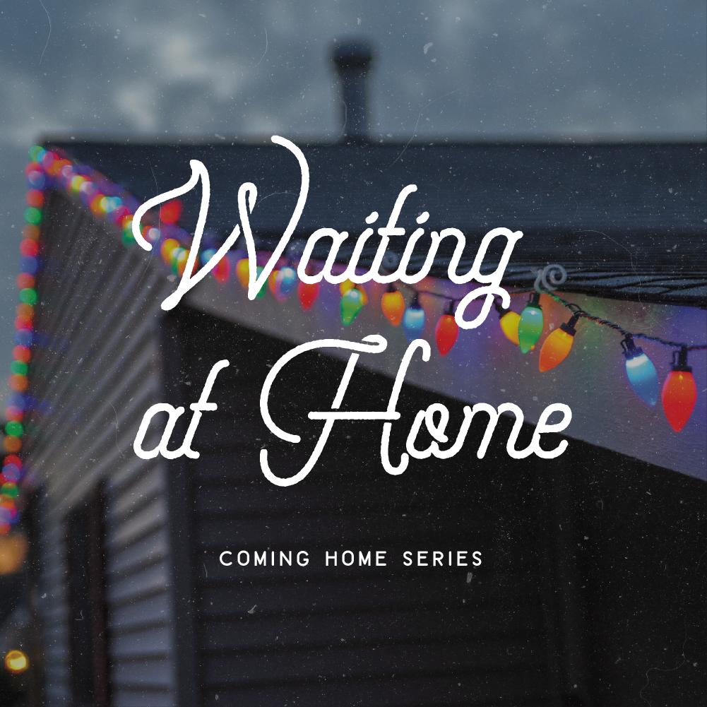 WAITING AT HOME