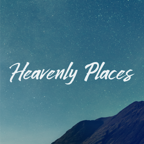 HEAVENLY PLACES