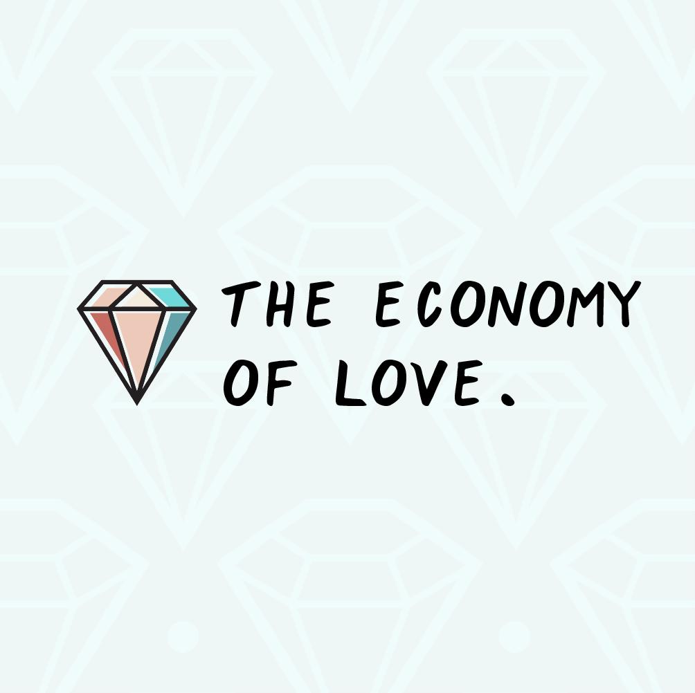 THE ECONOMY OF LOVE